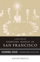 True Story of Startling Seances in San F