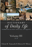 Dictionary of Daily Life in Biblical and