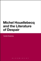 Michel Houellebecq and the Literature of