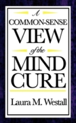 Common Sense View of the Mind Cure