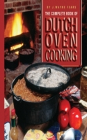 Complete Book of Dutch Oven Cooking