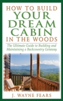 How to Build Your Dream Cabin in the Woo