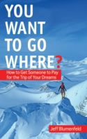 You Want To Go Where?