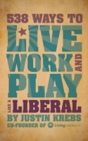 538 Ways to Live, Work, and Play Like a