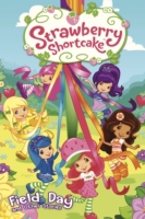 Strawberry Shortcake: Field Day and Othe