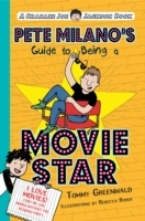 Pete Milano's Guide to Being a Movie Sta