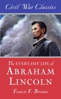 Every-day Life of Abraham Lincoln (Civil