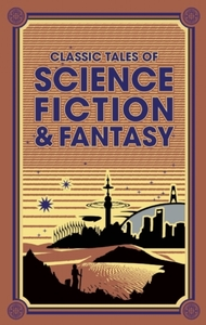 Classic Tales of Science Fiction & Fanta