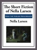 Short Fiction of Nella Larsen