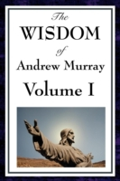 Wisdom of Andrew Murray Volume I