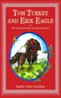 Tom Turkey And Erik Eagle: or How the Ea