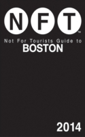 Not For Tourists Guide to Boston 2014