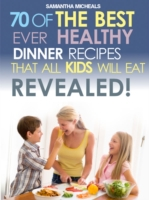 Kids Recipes Book: 70 Of The Best Ever D