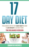 17 Day Diet : The Ultimate Step by Step