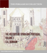 History of Spain and Portugal Volume 1