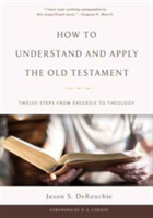 How to Understand and Apply the Old Test