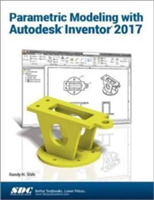 Parametric Modeling with Autodesk Invent