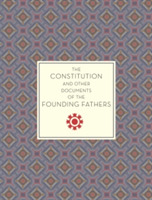 The Constitution and Other Documents of
