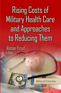 Rising Costs of Military Health Care & A