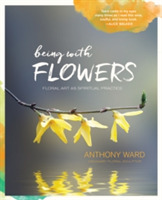 Being with Flowers