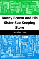 Bunny Brown and His Sister Sue Keeping S