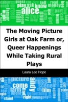 Moving Picture Girls at Oak Farm: or, Qu