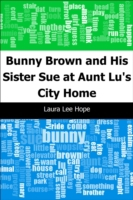 Bunny Brown and His Sister Sue at Aunt L