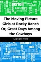Moving Picture Girls at Rocky Ranch: Or,