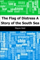 Flag of Distress: A Story of the South S