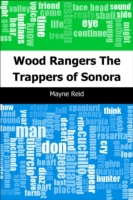 Wood Rangers: The Trappers of Sonora