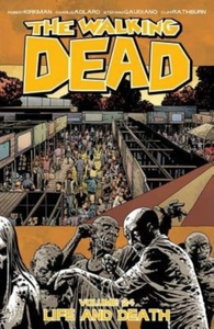 The Walking Dead Volume 24: Life and Dea