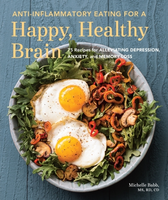 Anti-Inflammatory Eating For A Happy, He
