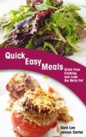 Quick Easy Meals: Grain Free Cooking and