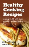 Healthy Cooking Recipes: Amazing Health