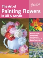 The Art of Painting Flowers in Oil & Acr