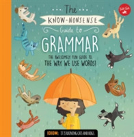 The Know-Nonsense Guide to Grammar