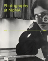 Photography at MoMA: 1920 to 1960: Volum