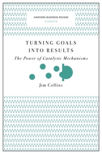 Turning Goals into Results (Harvard Busi