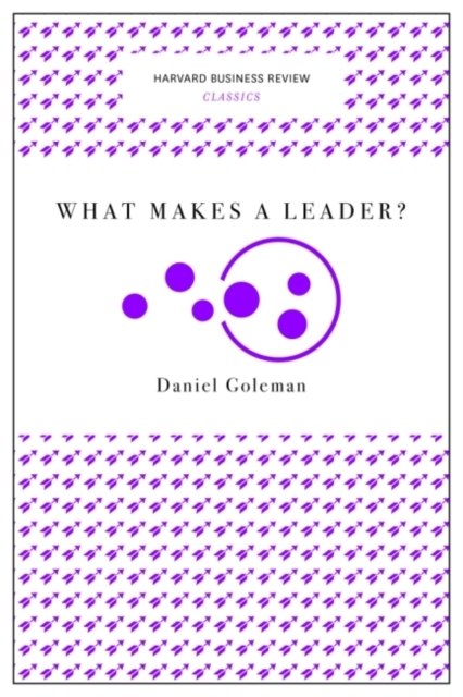 What Makes a Leader? (Harvard Business R