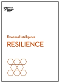 Resilience (HBR Emotional Intelligence S