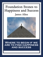 Foundation Stones to Happiness and Succe