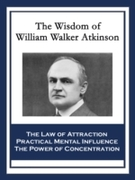 Wisdom of William Walker Atkinson