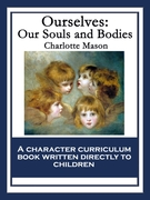 Ourselves: Our Souls and Bodies