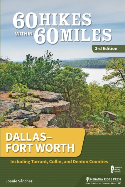 60 Hikes Within 60 Miles: Dallas-Fort Wo