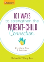 101 Ways to Strengthen the Parent-Child