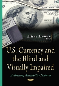 U.S. Currency & the Blind & Visually Imp