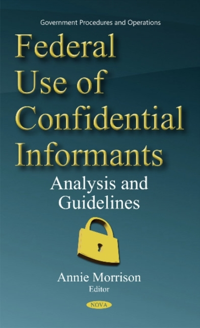 Federal Use of Confidential Informants