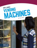 Vending Machines: How It Works