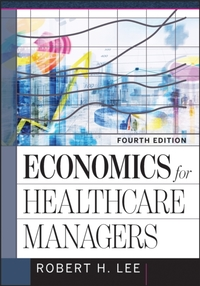 Economics for Healthcare Managers, Fourt