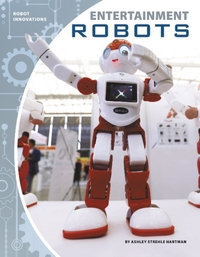 Robot Innovations: Entertainment Robots